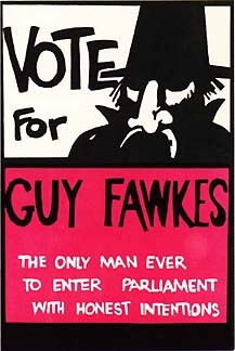 Vote for Guy Fawkes ... the only man ever to enter parliament with honest intentions